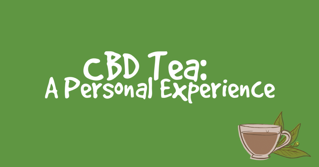 CBD tea personal experience